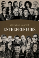 Biographies  World Greatest Entrepreneurs