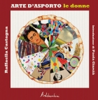 Arte d'asporto - Le donne (Takeaway Art - Women in Art)