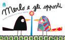 Merlo e gli opposti (Blackbird and the opposites)