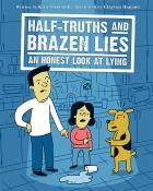 Half-Truths and Brazen Lies