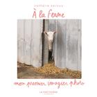 At the farm, my first photo vocabulary book / A la ferme, Mon premier imagier photo