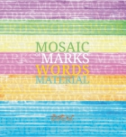 Mosaic of Words, Marks, Material