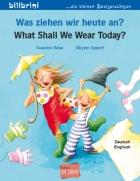 Was ziehen wir heute an? / What Shall We Wear Today?