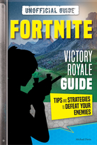 FORTNITE Unofficial Victory Royale Guide