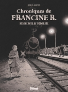 CHRONICLES OF FRANCINE R., RESISTANT AND DEPORTEE