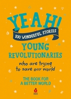 Yeah! 100 young revolutionaries who are trying to save our world