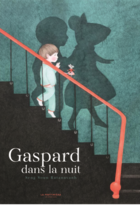Gaspard in the night / Gaspard dans la nuit