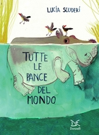 All the tummies in the World (Tutte le pance del mondo)