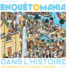 Investigomania: a trip though History worldwide / Enquêtomania dans l'histoire