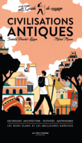 The travel guide of ancient civilisations / Le guide de voyage des civilisations antiques