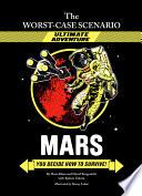 The Worst-Case Scenario: Mars (An Ultimate Adventure Novel)