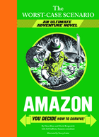 The Worst-Case Scenario: Amazon (An Ultimate Adventure Novel)