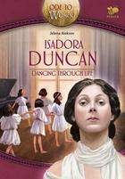 Isadora Duncan, dancing through life