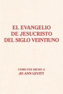 El Evangelio De Jesucristo Del Siglo Veintiuno