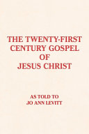 The Twenty-First-Century Gospel of Jesus Christ