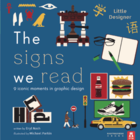 Little Designer: The Signs We Read