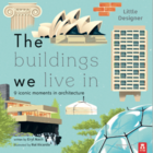 Little Designer: The Buildings We Live In