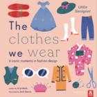 Little Designer: The Clothes We Wear