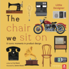 Little Designer: The Chair We Sit In