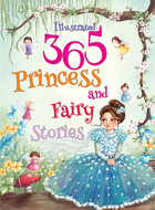 Illustrated 365 Princess and Fairy Stories