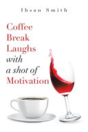 Coffee Break Laughs with a Shot of Motivation