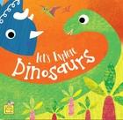 Let's Explore Dinosaurs