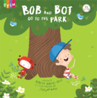 Bob and Bot go to the Park