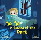 Jo Jo is scared of the Dark