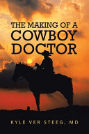 The Making of a Cowboy Doctor