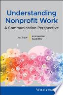 Understanding Nonprofit Work: A Communication Perspective