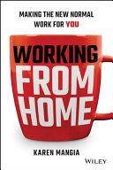Working From Home: Making the New Normal Work forYou