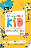 Diary of a Brilliant Kid - Top Secret Guide toAwesomeness