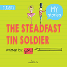 O SOLDADINHO DE CHUMBO (THE STEADFAST TIN SOLDIER)
