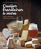 Brazilian Cheeses Served with Cachaça, Wine and Beer