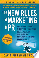 The New Rules of Marketing and PR: How to Use Content Marketing, Podcasting, Social Media, AI, LiveVideo, and Newsjacking to Reach Buyers Directly
