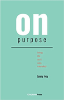 On Purpose: Living Life as It Was Intended