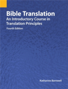 Bible Translation: An Introductory Course in Translation Principles, Fourth Edition