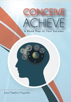 Conceive Achieve - A Roadmap to Your Success