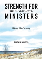 Strength for the Faint-Hearted Ministers