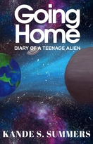 Going Home Diary of a Teenage Alien