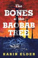 The Bones of the Baobab Tree