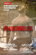 Potentialize - Book 4 in The Limitless Life Transformation System