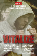 Vitalize - Book 2 in The Limitless Life Transformation System