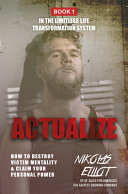 Actualize - Book 1 in The Limitless Life Transformation System