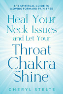 Heal Your Neck Issues and Let Your Throat Chakra Shine