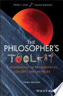 The Philosopher's Toolkit - A Compendium ofPhilosophical Concepts and Methods, 3rd Edition