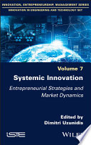 Systemic Innovation - Entrepreneurial Strategies and Market Dynamics