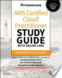 AWS Certified Cloud Practitioner Study Guide withOnline Labs: CLF-C01 Exam