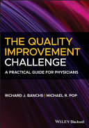 The Quality Improvement Challenge - A PracticalGuide for Physicians