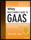 Wiley Practitioner's Guide to GAAS 2021 - Covering All SASs, SSAEs, SSARSs, and Interpretations